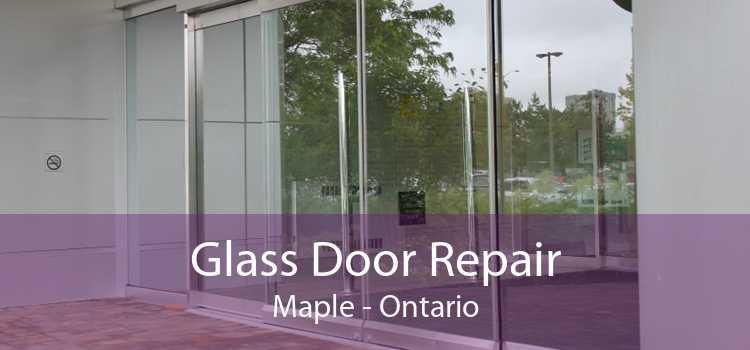 Glass Door Repair Maple - Ontario