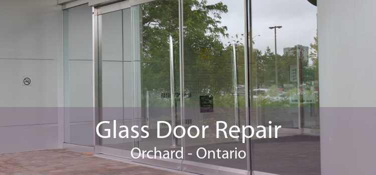 Glass Door Repair Orchard - Ontario