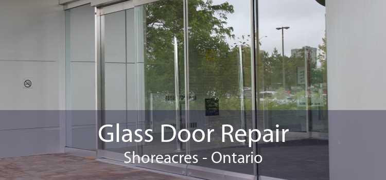 Glass Door Repair Shoreacres - Ontario