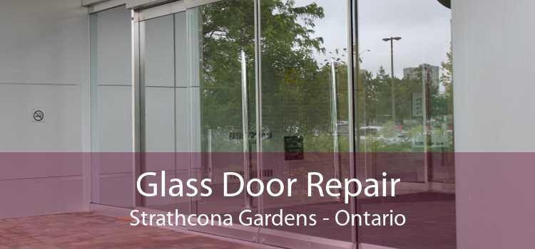 Glass Door Repair Strathcona Gardens - Ontario