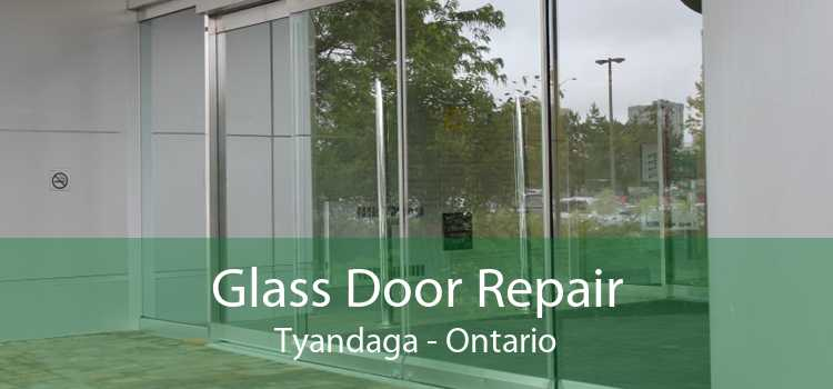 Glass Door Repair Tyandaga - Ontario