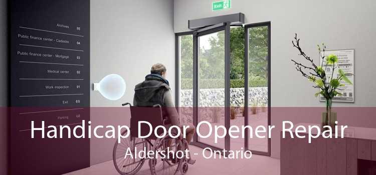 Handicap Door Opener Repair Aldershot - Ontario