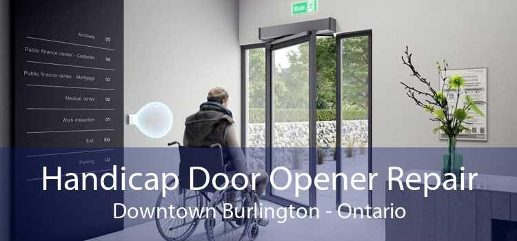 Handicap Door Opener Repair Downtown Burlington - Ontario