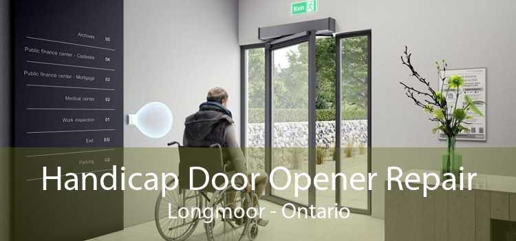 Handicap Door Opener Repair Longmoor - Ontario