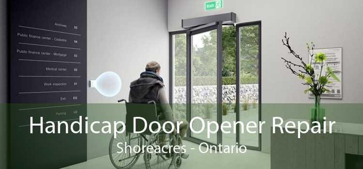 Handicap Door Opener Repair Shoreacres - Ontario