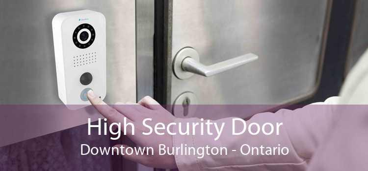 High Security Door Downtown Burlington - Ontario