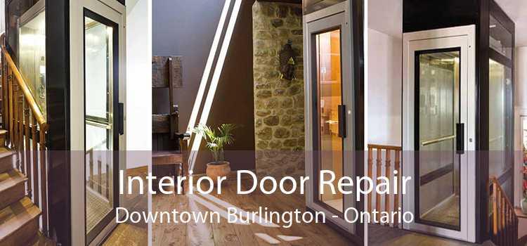 Interior Door Repair Downtown Burlington - Ontario