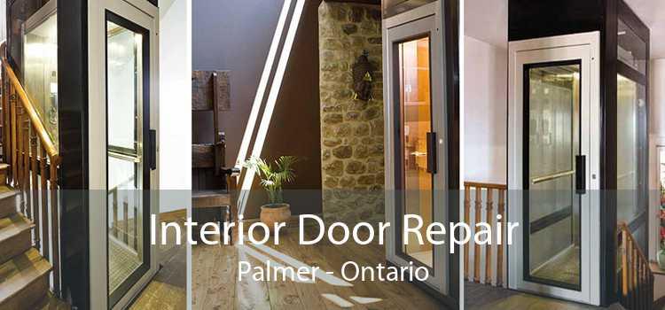 Interior Door Repair Palmer - Ontario