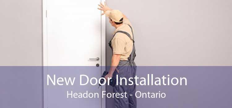 New Door Installation Headon Forest - Ontario