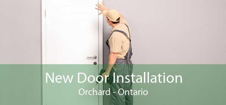 New Door Installation Orchard - Ontario