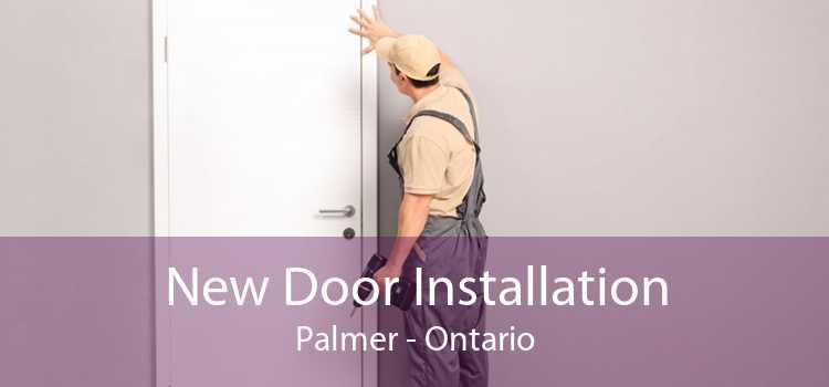 New Door Installation Palmer - Ontario