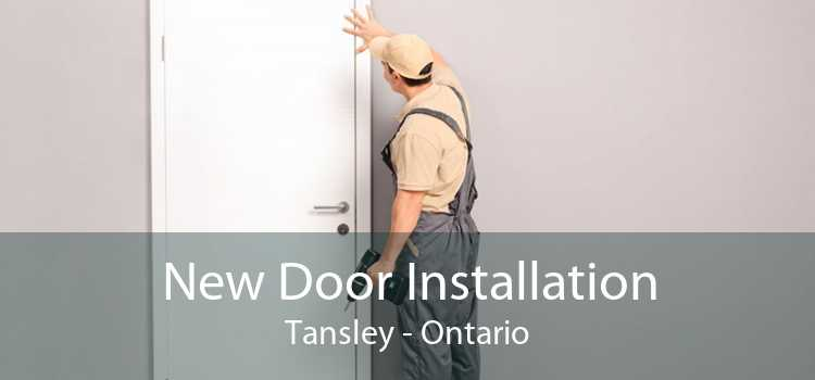 New Door Installation Tansley - Ontario