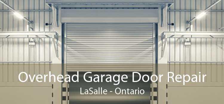 Overhead Garage Door Repair LaSalle - Ontario