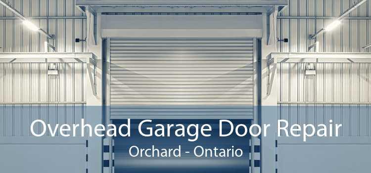 Overhead Garage Door Repair Orchard - Ontario