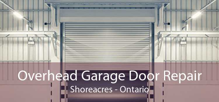 Overhead Garage Door Repair Shoreacres - Ontario