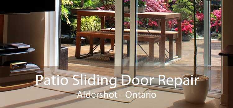 Patio Sliding Door Repair Aldershot - Ontario