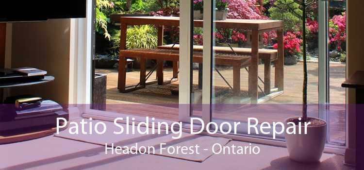 Patio Sliding Door Repair Headon Forest - Ontario