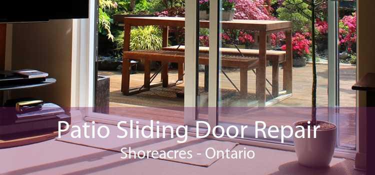 Patio Sliding Door Repair Shoreacres - Ontario