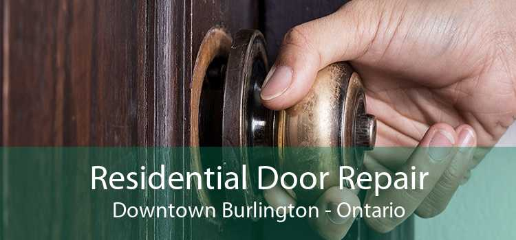 Residential Door Repair Downtown Burlington - Ontario