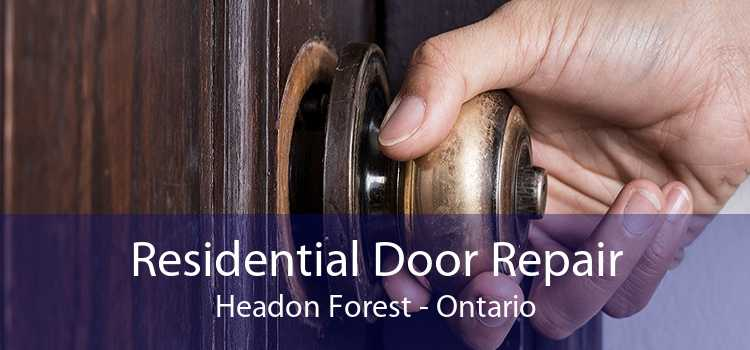 Residential Door Repair Headon Forest - Ontario