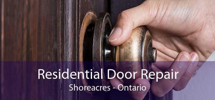 Residential Door Repair Shoreacres - Ontario