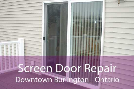 Screen Door Repair Downtown Burlington - Ontario