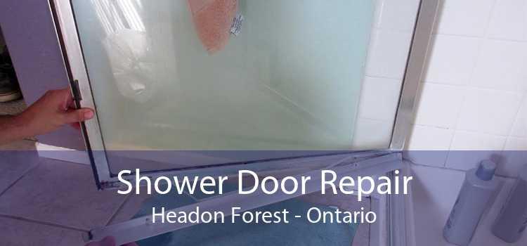 Shower Door Repair Headon Forest - Ontario