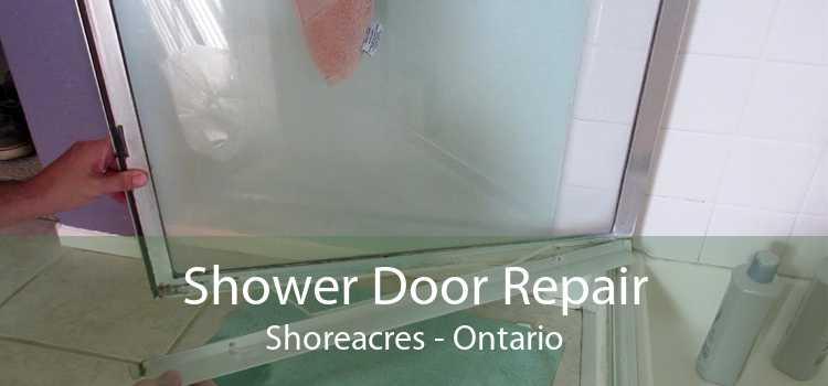 Shower Door Repair Shoreacres - Ontario