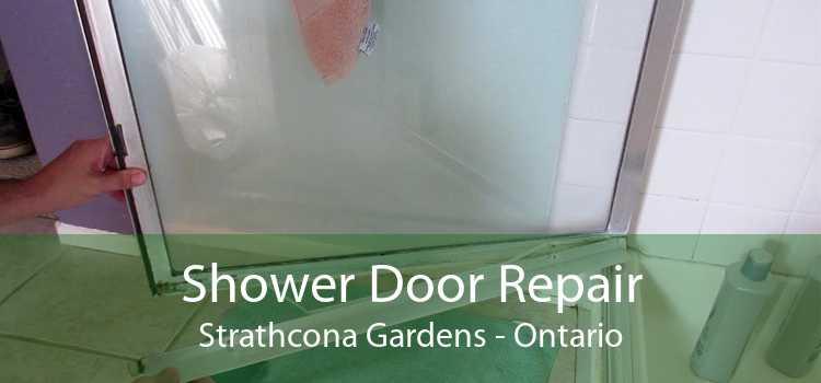 Shower Door Repair Strathcona Gardens - Ontario