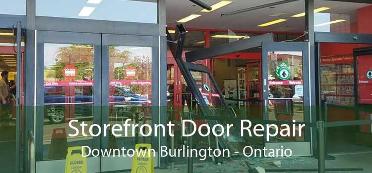 Storefront Door Repair Downtown Burlington - Ontario
