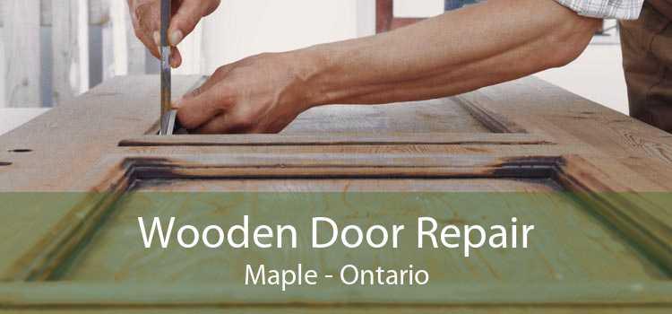 Wooden Door Repair Maple - Ontario