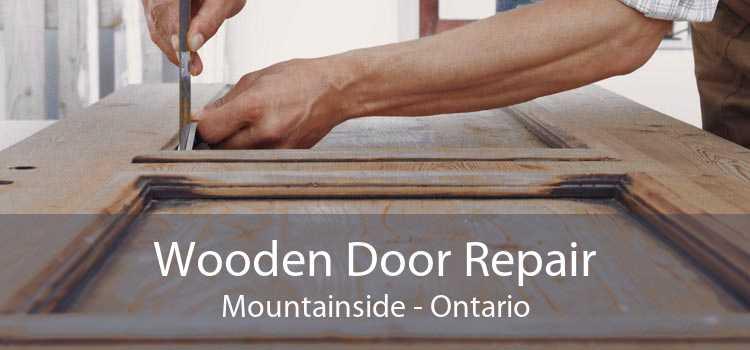 Wooden Door Repair Mountainside - Ontario